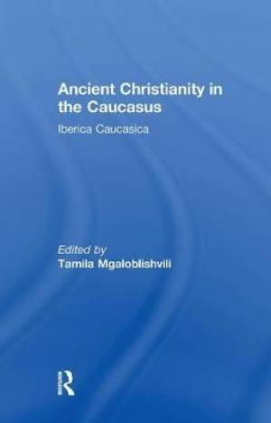 Ancient Christianity in the Caucasus