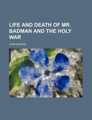 Life and Death of Mr. Badman and the Holy War