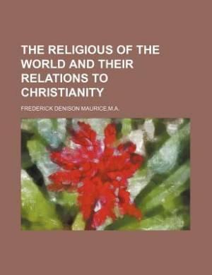 The Religious of the World and Their Relations to Christianity