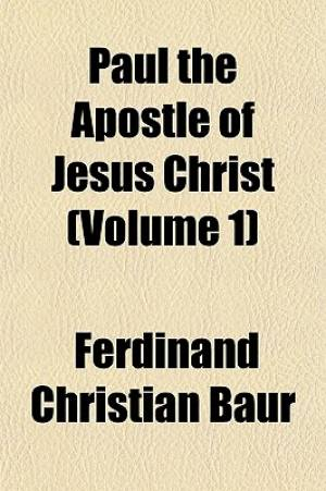 Paul the Apostle of Jesus Christ (Volume 1)