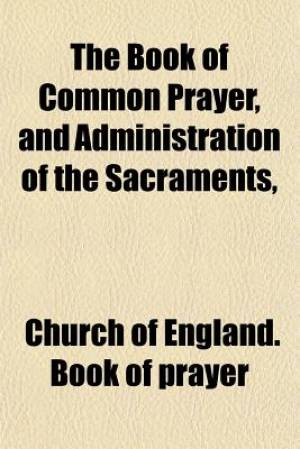 The Book of Common Prayer, and Administration of the Sacraments,
