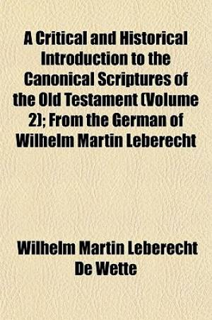 A Critical and Historical Introduction to the Canonical Scriptures of the Old Testament (Volume 2); From the German of Wilhelm Martin Leberecht