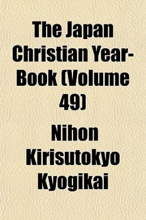 The Japan Christian Year-Book (Volume 49)