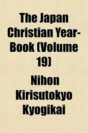 The Japan Christian Year-Book (Volume 19)