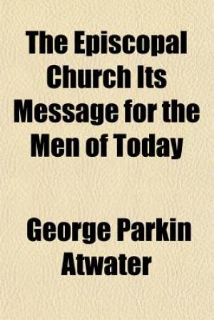 The Episcopal Church Its Message for the Men of Today