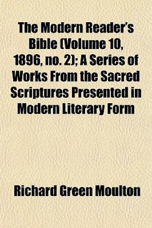 The Modern Reader's Bible (Volume 10, 1896, No. 2); A Series of Works from the Sacred Scriptures Presented in Modern Literary Form