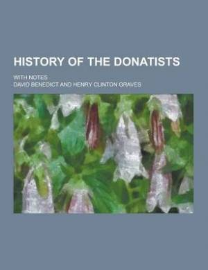 History of the Donatists; With Notes