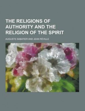 The Religions of Authority and the Religion of the Spirit