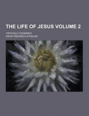 The Life of Jesus; Critically Examined Volume 2