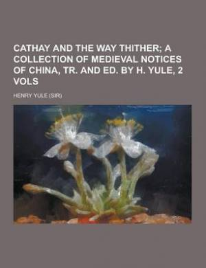 Cathay and the Way Thither