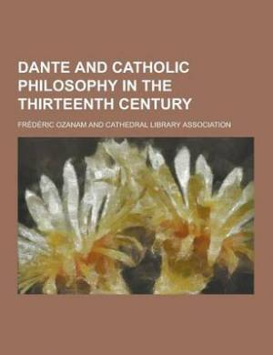 Dante and Catholic Philosophy in the Thirteenth Century