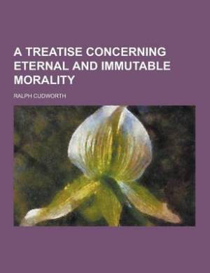 A Treatise Concerning Eternal and Immutable Morality