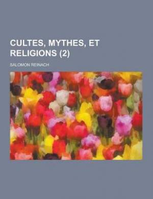 Cultes, Mythes, Et Religions (2 )