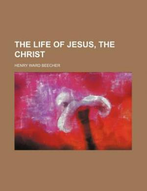 The Life of Jesus, the Christ