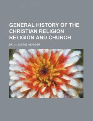 General History of the Christian Religion Religion and Church