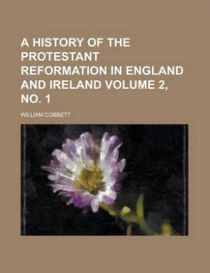 A History of the Protestant Reformation in England and Ireland Volume 2, No. 1