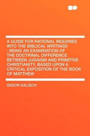 A Guide for Rational Inquiries Into the Biblical Writings