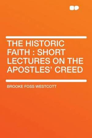 The Historic Faith