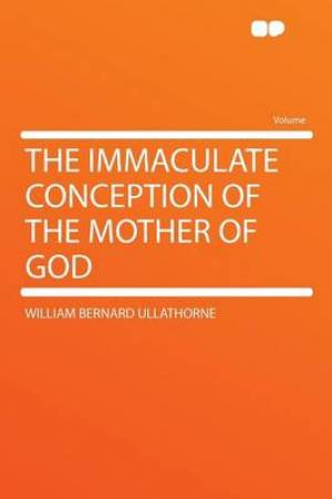 The Immaculate Conception of the Mother of God
