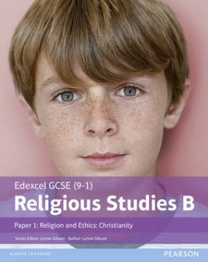 Edexcel GCSE (9-1) Religious Studies B Paper 1: Religion and Ethics - Christianity Student Book