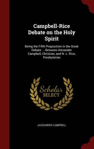 Campbell-Rice Debate on the Holy Spirit