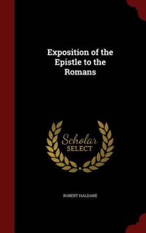 Exposition of the Epistle to the Romans