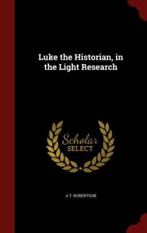 Luke the Historian, in the Light Research