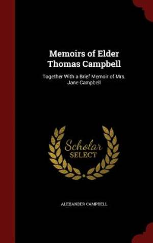 Memoirs of Elder Thomas Campbell