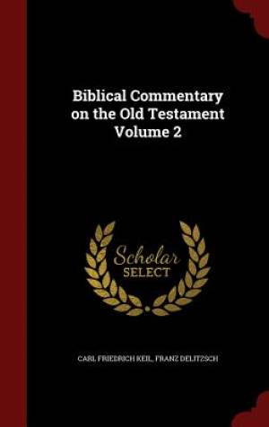 Biblical Commentary on the Old Testament Volume 2