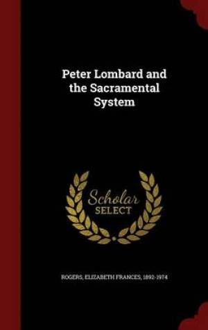 Peter Lombard and the Sacramental System