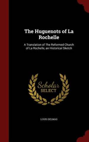 The Huguenots of La Rochelle