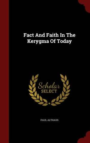 Fact and Faith in the Kerygma of Today