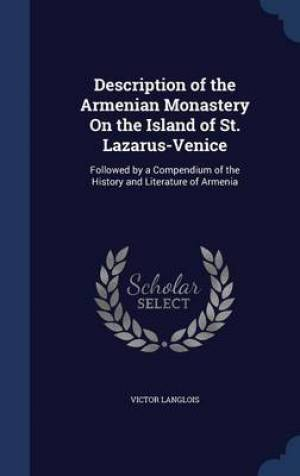 Description of the Armenian Monastery on the Island of St. Lazarus-Venice