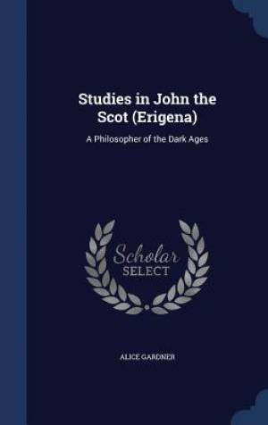 Studies in John the Scot (Erigena)