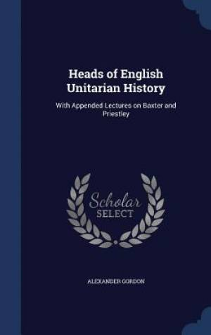 Heads of English Unitarian History