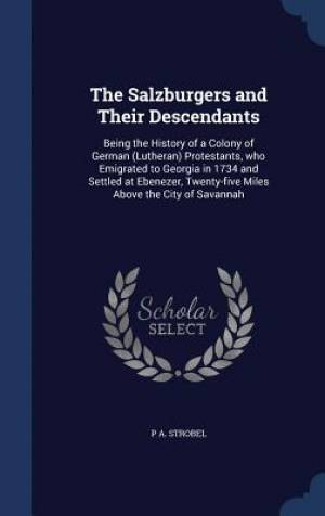 The Salzburgers and Their Descendants