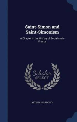 Saint-Simon and Saint-Simonism