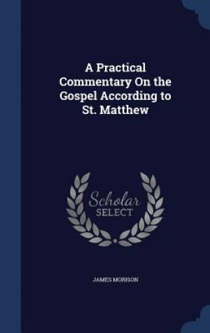 A Practical Commentary on the Gospel According to St. Matthew