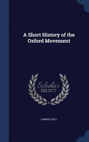 A Short History of the Oxford Movement