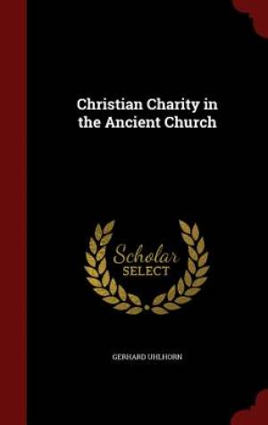 Christian Charity in the Ancient Church