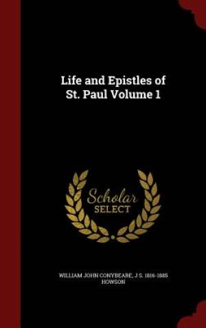 Life and Epistles of St. Paul Volume 1