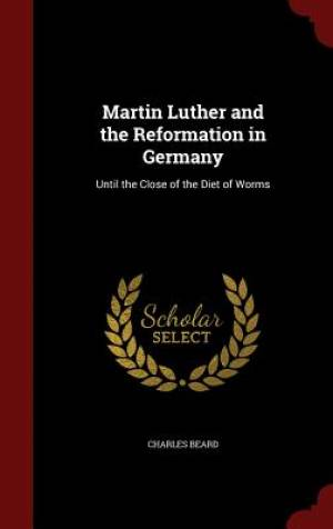 Martin Luther and the Reformation in Germany