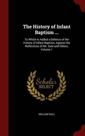 The History of Infant Baptism ...