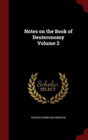 Notes on the Book of Deuteronomy Volume 2
