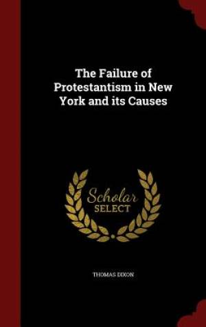 The Failure of Protestantism in New York and Its Causes