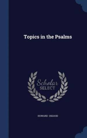Topics in the Psalms