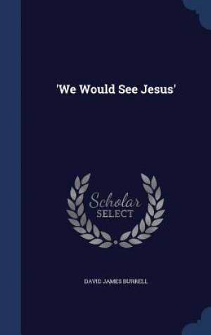 'We Would See Jesus'