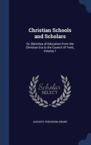 Christian Schools and Scholars