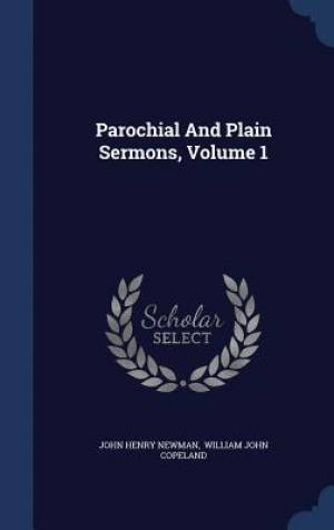 Parochial and Plain Sermons, Volume 1