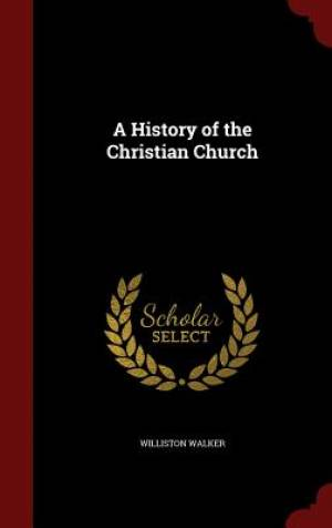A History of the Christian Church